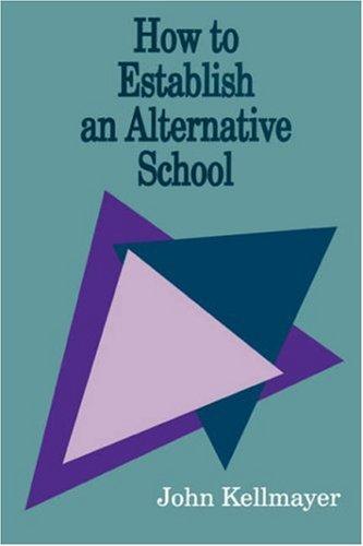 How to Establish an Alternative School 9780803962583