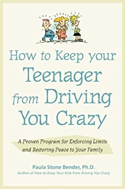 How to Keep Your Teenager from Driving You Crazy 9780809223909