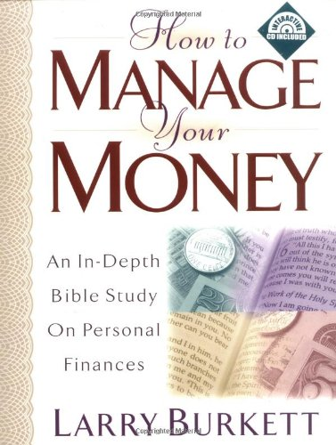 How to Manage Your Money: An In-Depth Bible Study on Personal Finances [With CDROM] 9780802414762