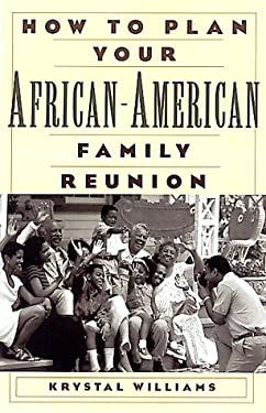 How to plan your african american family reunion by krystal williams