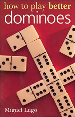 How to Play Better Dominoes 9780806982991