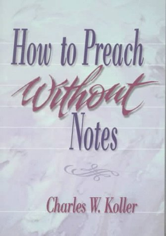 How to Preach Without Notes 9780801057618