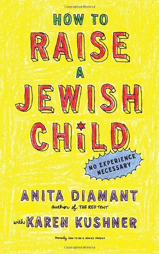 How to Raise a Jewish Child: A Practical Handbook for Family Life 9780805212211
