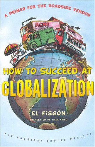 How to Succeed at Globalization: A Primer for Roadside Vendors 9780805073959