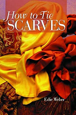How to Tie Scarves 9780806995793