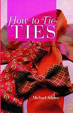 How to Tie Ties 9780806965918