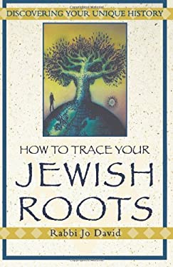 How to Trace Your Jewish Roots 9780806520421