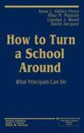 How to Turn a School Around: What Principals Can Do