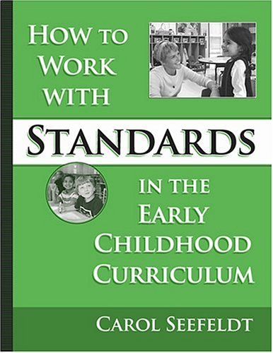 How to Work with Standards in the Early Childhood Classroom 9780807745878