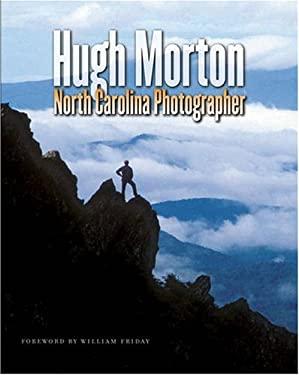 Hugh Morton: North Carolina Photographer 9780807830734