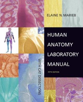 Human Anatomy Laboratory Manual: With CAT Dissections 9780805338560