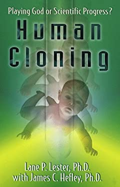 Human Cloning: Playing God or Scientific Progress? 9780800756680