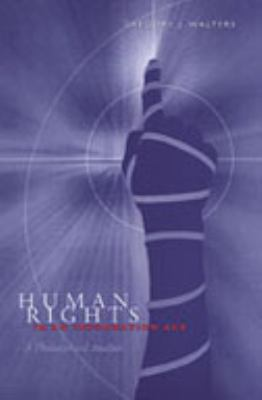 Human Rights in an Information Age: A Philosophical Analysis 9780802085504