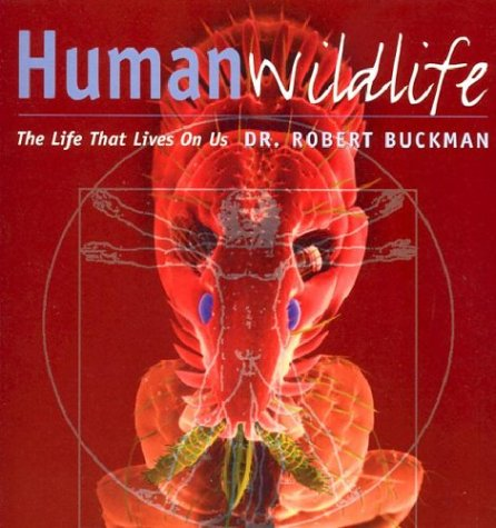 Human Wildlife: The Life That Lives on Us 9780801874079