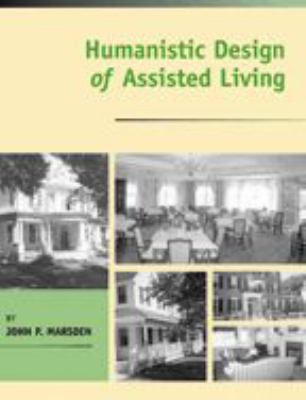 Humanistic Design of Assisted Living 9780801880315