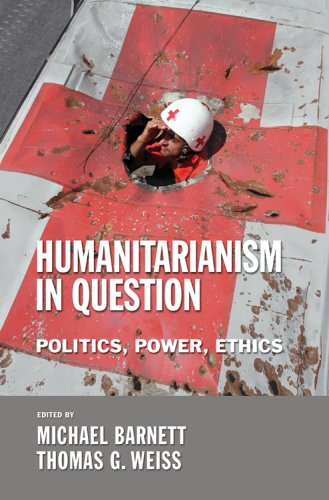 Humanitarianism in Question: Politics, Power, Ethics 9780801473012