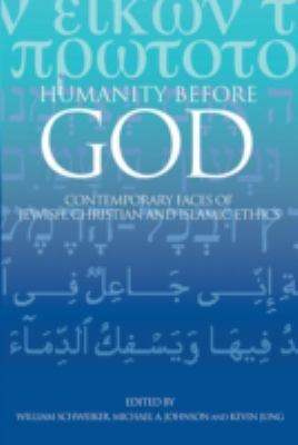 Humanity Before God: Contemporary Faces of Jewish, Christian, and Islamic Ethics 9780800638221