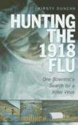 Hunting the 1918 Flu: One Scientist's Search for a Killer Virus 9780802094568
