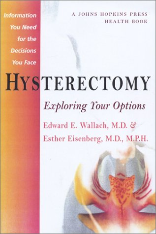 Hysterectomy: Exploring Your Options 9780801876233