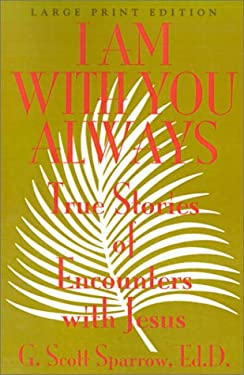 I Am with You Always: True Stories of Encounters with Jesus 9780802727039