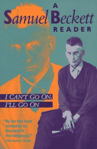 I Can't Go On, I'll Go on: A Samuel Beckett Reader 9780802132871