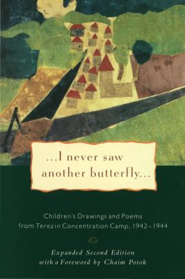 I Never Saw Another Butterfly: Children's Drawings and Poems from Terezin Concentration Camp, 1942-1944 9780805210156