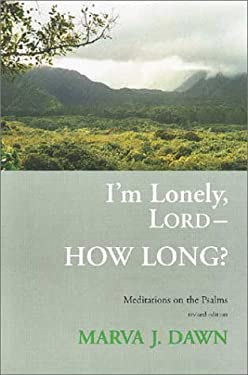 I'm Lonely, Lord-- How Long?: Meditations on the Psalms 9780802844712