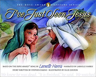I've Just Seen Jesus: A Very Special Story for Children [With CD] 9780805426656