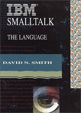 IBM SmallTalk: The Language 9780805309089