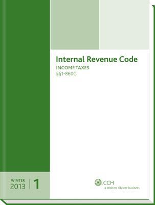 INTERNAL REVENUE CODE: Income, Estate, Gift, Employment and Excise Taxes (Winter 2013 Edition) (Internal Revenue Code. Winter) 9780808032496