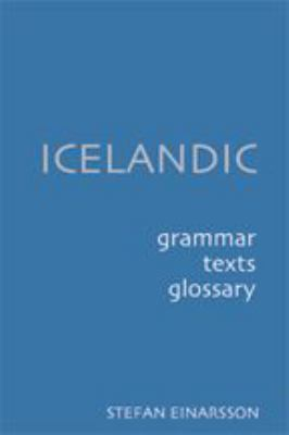 Icelandic: Grammar Text Glossary 9780801863578