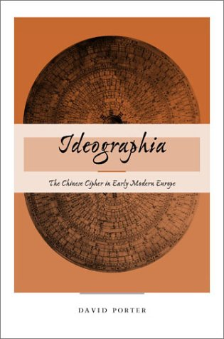 Ideographia: The Chinese Cipher in Early Modern Europe 9780804732031
