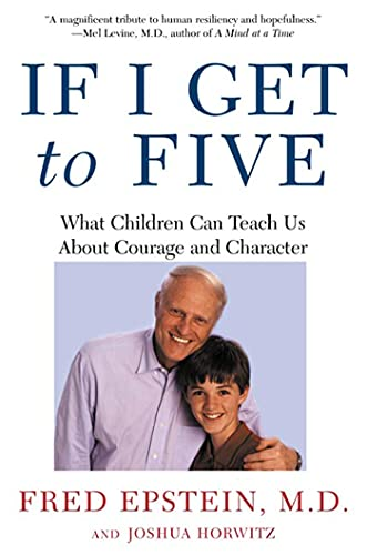 If I Get to Five: What Children Can Teach Us about Courage and Character 9780805075175