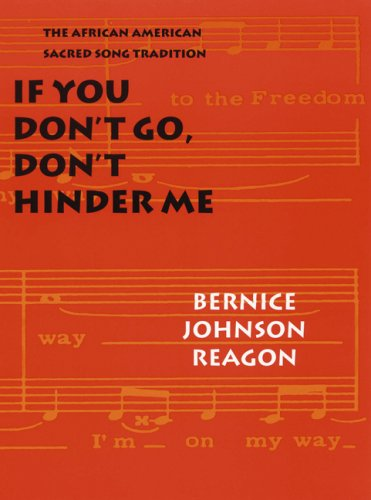 If You Don't Go, Don't Hinder Me: The African American Sacred Song Tradition 9780803239135