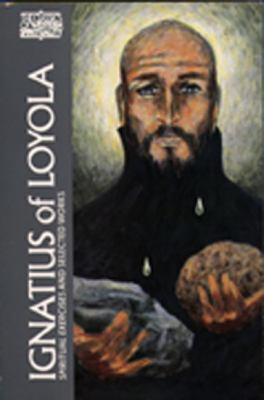 Ignatius of Loyola: The Spiritual Exercises and Selected Works 9780809132164