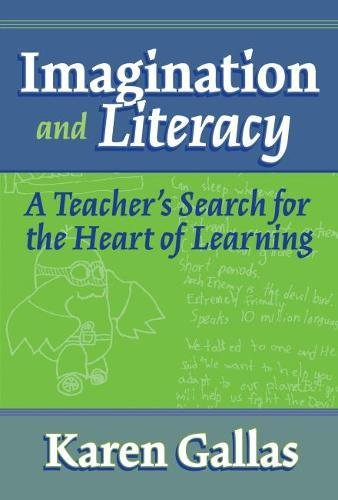 Imagination and Literacy: A Teacher's Search for the Heart of Learning 9780807744055