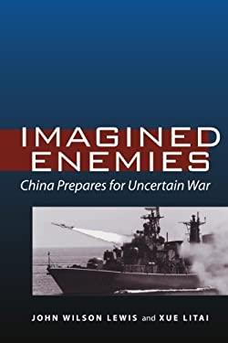 Imagined Enemies: China Prepares for Uncertain War 9780804761031