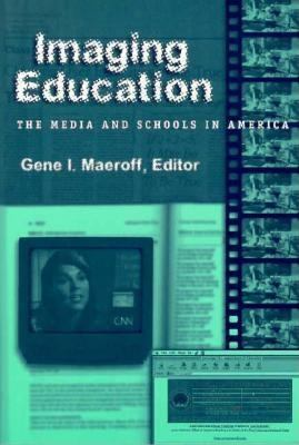 Imaging Education: The Media and Schools in America 9780807737347
