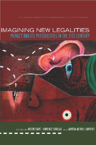 Imagining New Legalities: Privacy and Its Possibilities in the 21st Century 9780804777049
