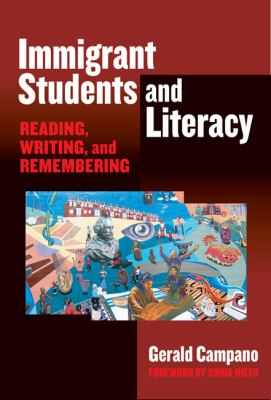 Immigrant Students and Literacy: Reading, Writing, and Remembering 9780807747322