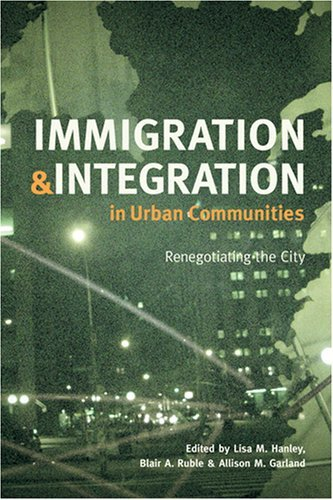 Immigration and Integration in Urban Communities: Renegotiating the City 9780801888410