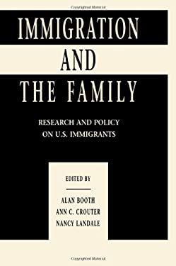 Immigration and the Family: Research and Policy on U.S. Immigrants 9780805821536