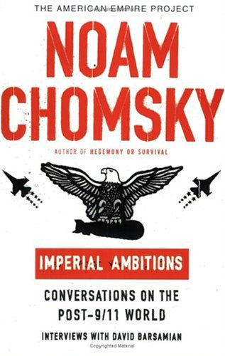 Imperial Ambitions: Conversations on the Post-9/11 World 9780805079678