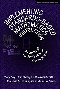 Implementing Standards Based Mathematics Instruction: A Casebook for Professional Development 1st Edition 9780807739075