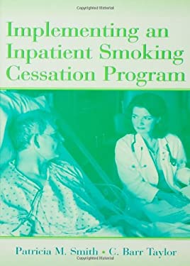 Implementing an Inpatient Smoking Cessation Program 9780805854909