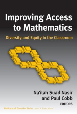 Improving Access to Mathematics: Diversity and Equity in the Classroom 9780807747292