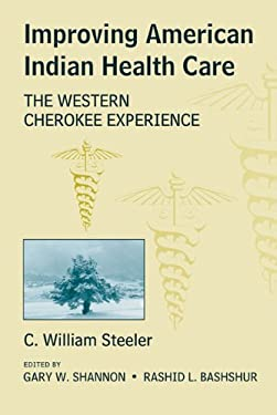 Improving American Indian Health Care: The Western Cherokee Experience 9780806133560