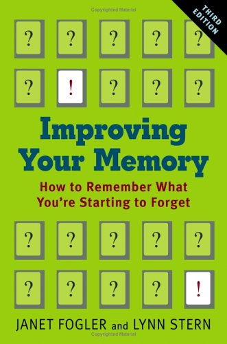 Improving Your Memory: How to Remember What You're Starting to Forget 9780801881169