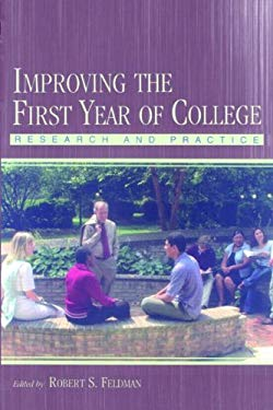 Improving the First Year of College: Research and Practice 9780805848151