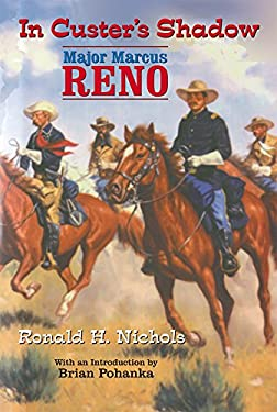 In Custer's Shadow: Major Marcus Reno 9780806132815